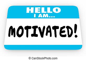 Motivated Inspired Encouragement Hello I Am Name Tag 3d Illustration