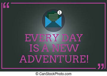 motivatie, foto, papier, boodschap, open, jouw, aantekening, schrijvende , adventure., start, nieuw, email, zakelijk, het tonen, enveloppe, iedere dag, prijsopgave, binnen, dagen, showcasing, positivism, mark.