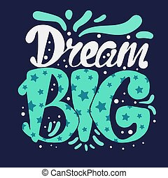 Motivation and Dream Lettering Concept. Dream Big. Vintage...