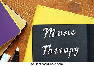 Motivation concept meaning Music Therapy with phrase on the ...