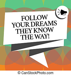 motivation, concept, texte, suivre, ton, ruban, plié, écriture, parole, celebration., photo, porte voix, bulle, 3d, business, obtenir, savoir, ils, rêves, inspiration, mot, reussite, way., écharpe