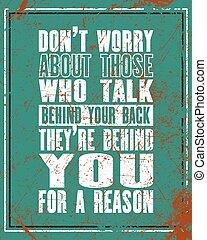 motivation, inspirer, citation, texte, dos, typographie, t-shirt, derrière, vecteur, ceux-là, reason., ils, affiche, pas, sur, parler, ton, souci, design.