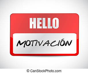 Motivation name tag sign in Spanish concept