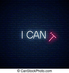 Motivation quote with falling T letter to read i can instead i can't glowing neon illustration Positive attitude concept