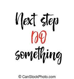 motivation, texte, isolé, illustration, ceci, note, étape, vecteur, papier, obtenu, vous, suivant, quelque chose