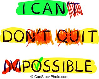 Motivation VECTOR Posters Collection, Change Your Life Concept, Can't is Can, Don't Quit is Do It and Impossible is Possible, Colorful Drawn Elements.