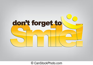 Motivational Background - Don't forget to smile. Smile...