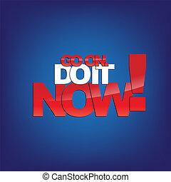 Motivational Background - Go on. Do it Now! Motivational...