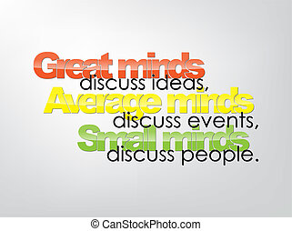 Motivational Background - Great minds discuss ideas, Average...