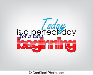 Motivational Background - Today is a perfect day for a new...
