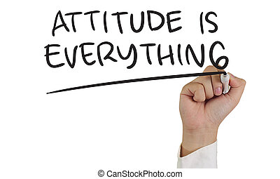 Attitude is Everything - Motivational concept image of a ...