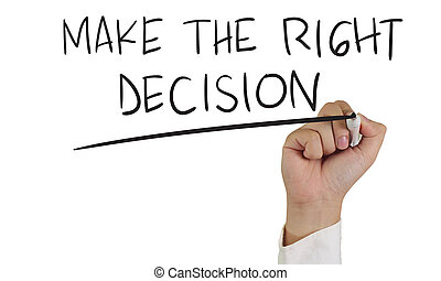 Motivational concept image of a hand holding marker and write Make The Right Decision isolated on white
