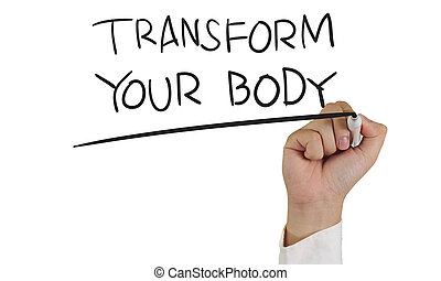 Transform Your Body - Motivational concept image of a hand ...