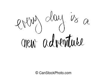 motivational, elke, avontuur, nieuw, boodschap, dag