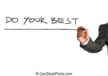 Motivational message Do your best - Man writing the idiom -...