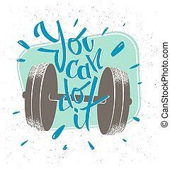 Motivation quote. Retro style illustration. You can do it . Inspiration to engage in sports. Cover, seal, banner.