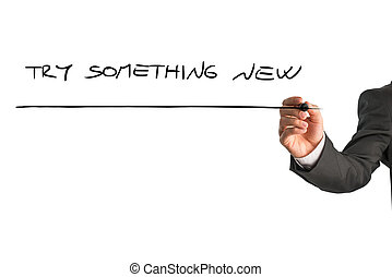 Motivational message Try something new - Closeup od male...
