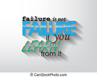 Failure is not failure if you learn from it. Typography background. Motivational poster.