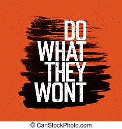 "Motivational poster with lettering ""Do what they wont"". On red paper texture."
