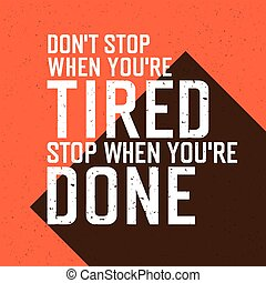"""Motivational poster with lettering """"Don`t stop when you`re..."""