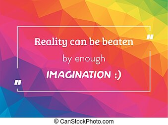 Motivational poster with quote about reality and imagination