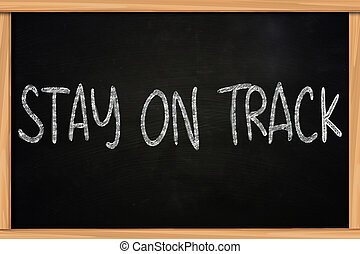 Motivational Words Concept, Stay On Track - Motivational...