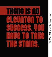 motivazione, success., no, citazione, là, ascensore, prendere, possedere, lei, scale