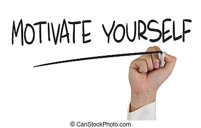 motiver, vous-même