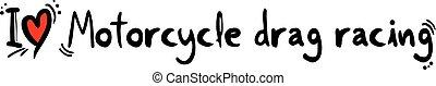 Motorcycle drag racing love - Creative design of Motorcycle...
