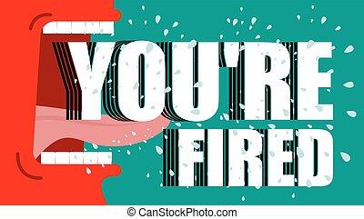 mouche, vous êtes, fired., yells, fâché, shouts., salive, dismissal., patron, directeur, rouges