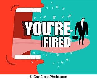 mouche, vous êtes, poster., fired., yells, renvoi, shouts., salive, patron, directeur, fâché, rouges
