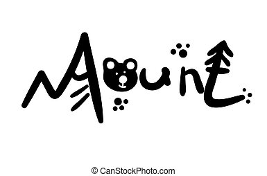 Mount. Silhouette illustration mountains and the bear in a simple handwritten style. Word, spruce and animal footprint. Cute vector tourist phrase on car stickers, posters, photo or print on clothes