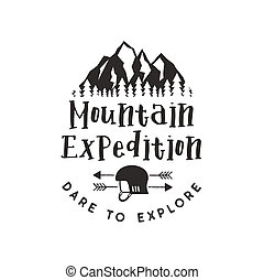 Mountain expedition label with climbing symbols and type design - dare to explore. Vintage letterpress style style. Outdoors adventure emblem for t-shirt clothing print. isolated on white