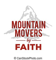 Mountain Movers by Faith