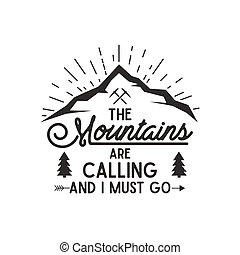 Mountains are calling poster. Mountains explorer vintage hand drawn label. Letterpress effect. Hipster t-shirt design. Isolated on white background.