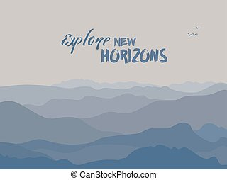 Mountains background - Motivation quote. Explore new...