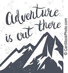 Mountains exploration poster. Adventure is out there. Vector...