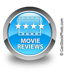 Movie reviews glossy cyan blue round button