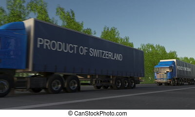 Moving freight semi trucks with PRODUCT OF SWITZERLAND...