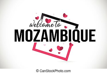 Mozambique Welcome To Word Text with Handwritten Font and Red Hearts Square.