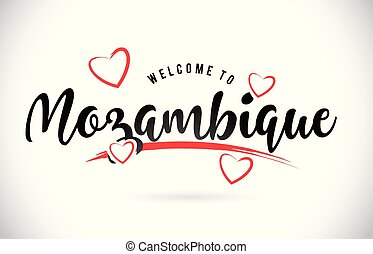 Mozambique Welcome To Word Text with Handwritten Font and Red Love Hearts.