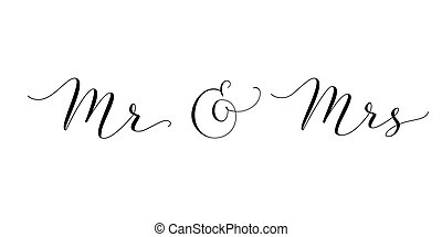 Mr and Mrs words with ampersand. Mister and Missis hand written custom calligraphy isolated on white. Great for wedding invitations design, table decoration, cards, banners, photo overlays.