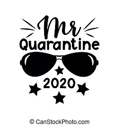 Mr quarantine 2020- funny text with necktie. Home Quarantine illustration.