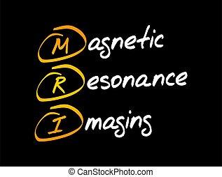 MRI - Magnetic Resonance Imaging acronym, health concept background