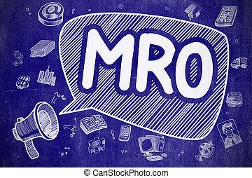 MRO - Doodle Illustration on Blue Chalkboard. - Business...