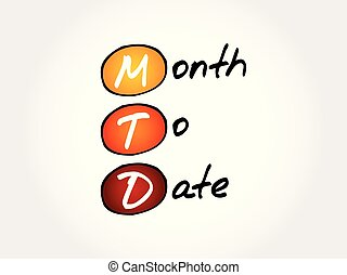 MTD - Month To Date acronym