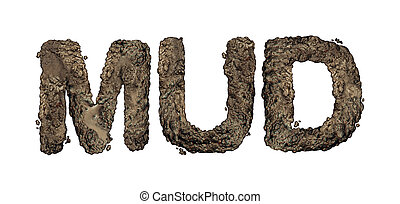 Mud Text Isolated - Mud text isolated on white as wet soil...