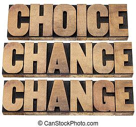 mudança, chance, escolha