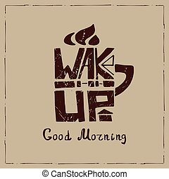 Mug with Lettering wake up.Typographic Poster