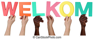 Multi ethnic group of people holding the Dutch word welkom welcome